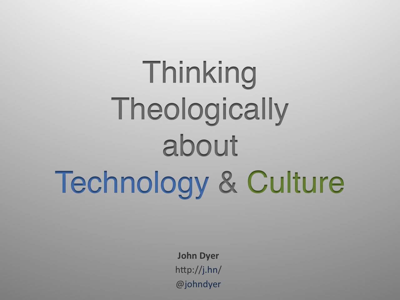 Thinking Theologically about Technolog and Culture